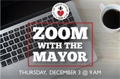 Zoom with the Mayor - December 3 2020