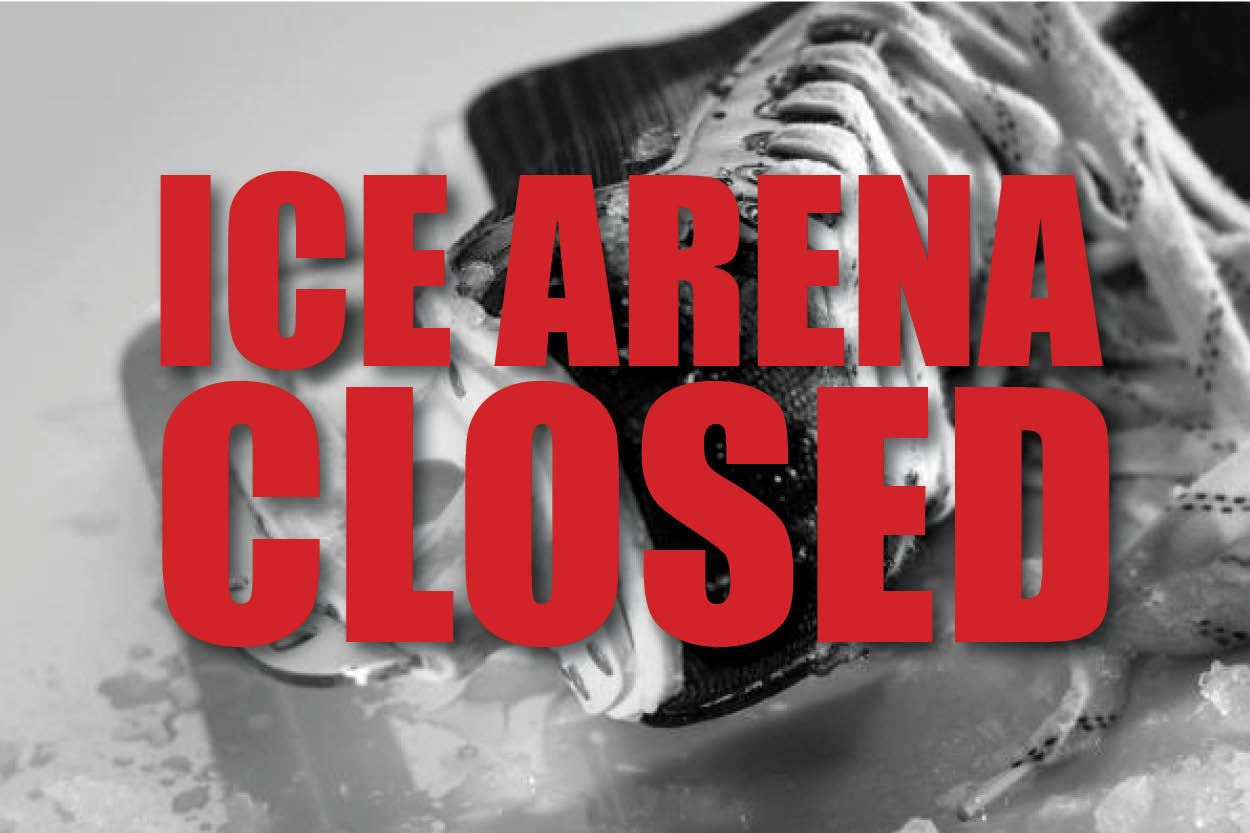 Ice Arena Closed