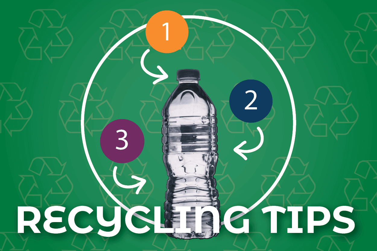 TEXT: Recycling Tips; IMAGE: Plastic water bottle