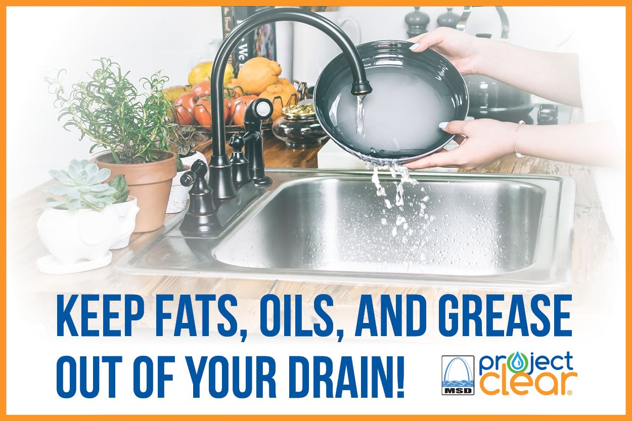MSD Project Clear - Keep fats, oils, and grease out of your drains!